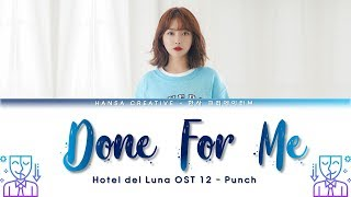 Punch (펀치) - Done For Me (Hotel Del Luna OST 12) Lyrics Color Coded (Han/Rom/Eng)