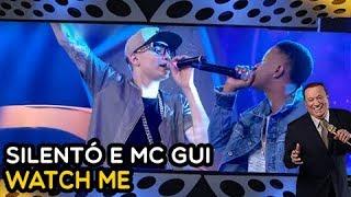 "SILENTÓ E MC GUI CANTAM ""WATCH ME"" NO PROGRAMA RAUL GIL - YouTube"