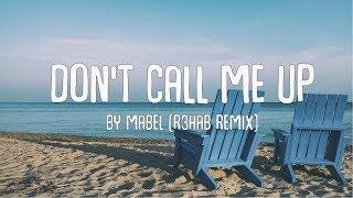 Mabel - Don't Call Me Up (R3HAB Remix) | Lyric Video