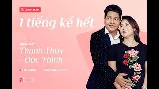 1 TIẾNG KỂ HẾT - FULL | Vợ chồng nghệ sĩ Thanh Thúy - Đức Thịnh