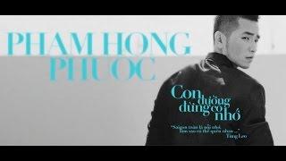 Con Đường Đừng Có Nhớ - Phạm Hồng Phước [MV Lyric]