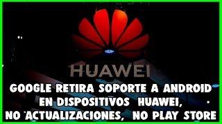 HUAWEI NO PODRA INSTALAR ANDROID, NO ACTUALIZACIONES,  NO PLAY STORE
