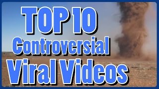 Top 10 Controversial Viral Videos (Fake or Real)