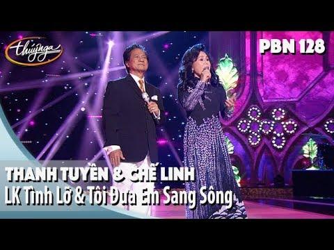 PBN 128 | Thanh Tuyền & Chế Linh - LK Tình Lỡ & Tôi Đưa Em Sang Sông