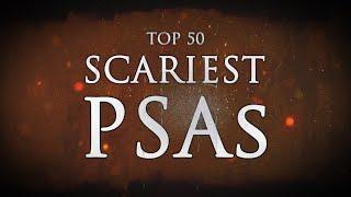 TOP 50: SCARIEST PSAs