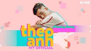 Ali Hoàng Dương - Theo Anh [Official Video 4K]