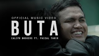 Buta (Official Music Video) - Caliph Buskers ft. Faizal Tahir