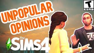 UNPOPULAR OPINIONS- SIMS 4