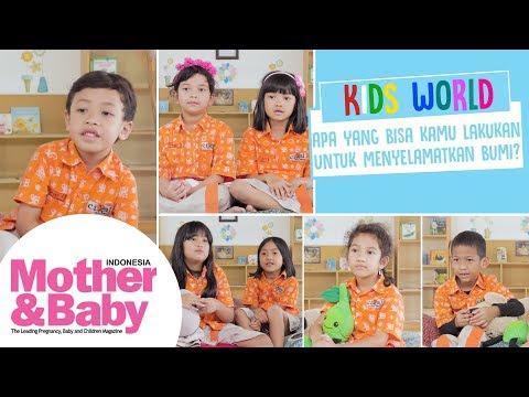 Kids World - Apa Yang Bisa Kamu Lakukan untuk Menyelamatkan Bumi?