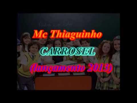 Baixar Mc Thiaguinho   CARROSSEL ♫♪ ' (Lançamento 2013).