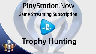 The Trophy Show - PlayStation Now Subscriptions & Trophy Hunting