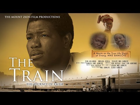 (Christian Movie) THE TRAIN   (Based On a True story of Mike Bamiloye)