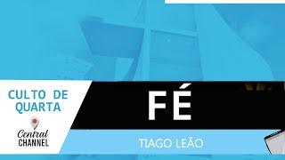 05/08/20 - FÉ - Tiago Leão