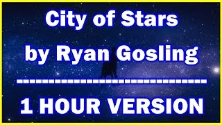 City of Stars lyrics Ryan Gosling 1 hour  La la Land soundtrack Extended 1 hr version 2016