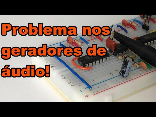 TEMOS UM PROBLEMA NOS GERADORES DE ÁUDIO | Conheça Eletrônica! #187