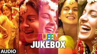 Queen Movie Songs Jukebox (Full Album) | Amit Trivedi | Kangana Ranaut, Raj Kumar Rao