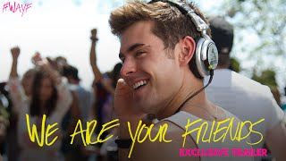 We Are Your Friends News Updates
