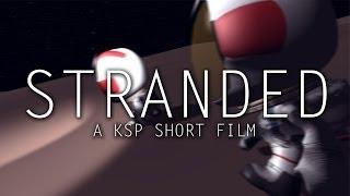 Stranded - KSP Short Film
