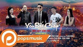 Phim ca nhạc 4K - Yêu Bất Chấp - Hoàng Anh Lê ( hotboy xăm trổ ), Linh Miu