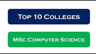 Top 10 MSc Computer Science Colleges in INDIA