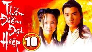 Thần Điêu Đại Hiệp - Tập 10 | Phim Kiếm Hiệp 2019 Mới Nhất - Phim Bộ Trung Quốc Hay Nhất