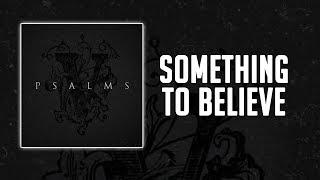 Hollywood Undead - Something to Believe (Lyrics)
