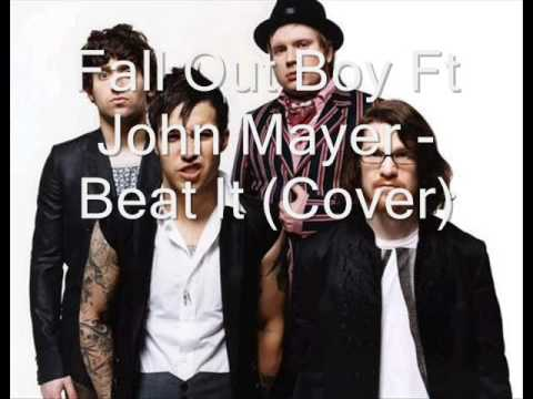 Baixar Fall Out Boy Ft John Mayer - Beat It Cover