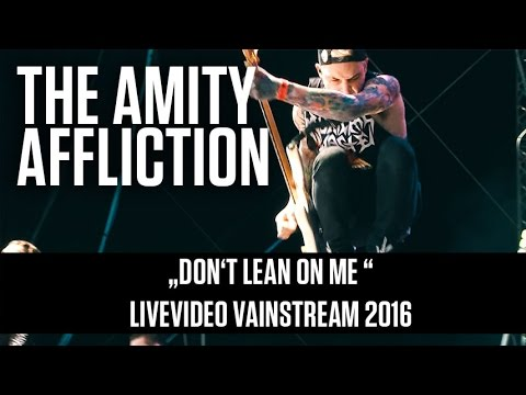 The Amity Affliction   Don't Lean On Me   Official Livevideo Vainstream 2016