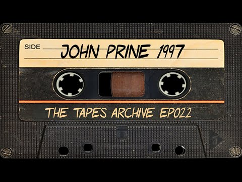 #22 John Prine 1997 | The Tapes Archive podcast