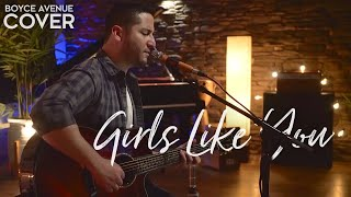 Girls Like You - Maroon 5 (Boyce Avenue acoustic cover) on Spotify & Apple