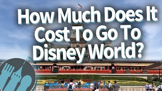 How Much Does It Cost To Go To Disney World Right Now?