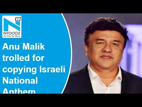 Anu Malik shredded on Twitter for copying Israeli national anthem for 1996 song