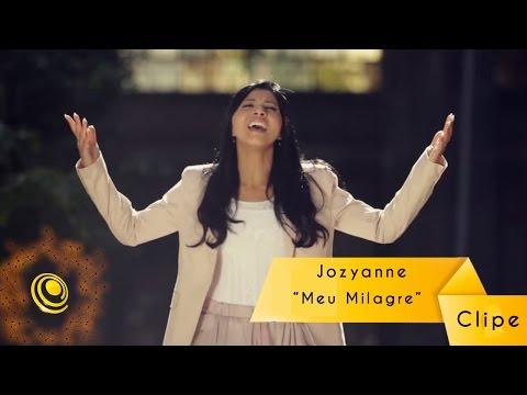 Baixar Jozyanne - Meu Milagre - Clipe Oficial