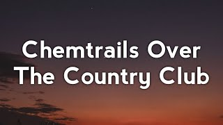 Lana Del Rey - Chemtrails Over The Country Club (Lyrics)