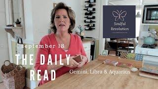 Before we jump right in.....let's talk AIR Sign September 18 Gemini Libra Aquarius
