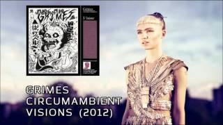 Grimes - Circumambient (Visions, 2012)