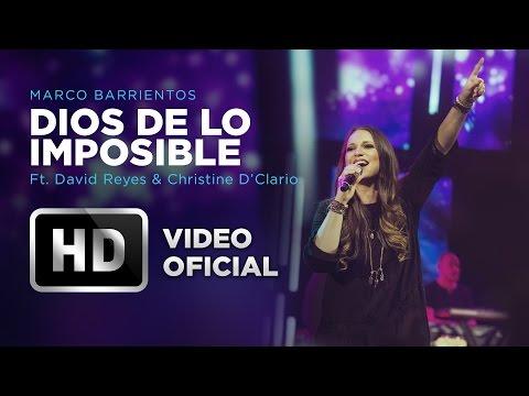 Dios De Lo Imposible - Marco Barrientos (Ft. David Reyes & Christine D'Clario) - El Encuentro