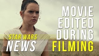 The Rise of Skywalker was Edited During Filming - Star Wars News
