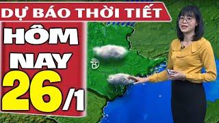 Dự báo thời tiết hôm nay mới nhất ngày 26/1/2021 | Dự báo thời tiết 3 ngày tới