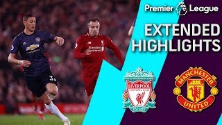 Liverpool v. Man United | PREMIER LEAGUE EXTENDED HIGHLIGHTS | 12/16/18 | NBC Sports