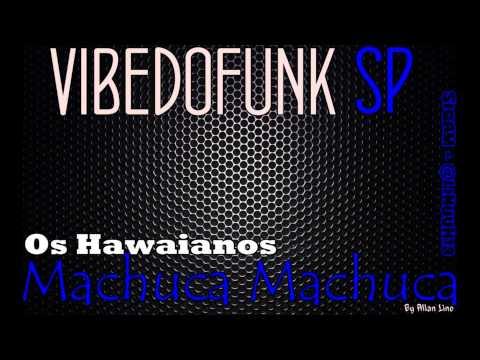 Baixar Os hawaianos - Machuca, Machuca ♫