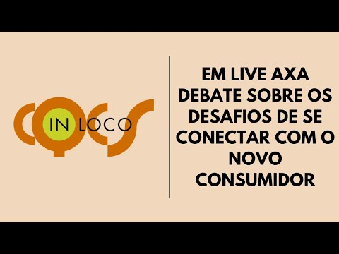Imagem post: Em Live AXA debate sobre os desafios de se conectar com o novo consumidor