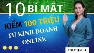 Hướng Dẫn Cách Kiếm 100 Triệu Từ Kinh Doanh Online THỰC TẾ - 10 Bí Mật Cần Làm Ngay Để Kiếm 100 TR