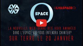 """video Bande-annonce """"Space O"""", la nouvelle web-série des Voix Animées"""