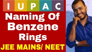 11 chap 12 || IUPAC 11 || Namig Of Aromatic Compounds - BeNZeNe Rings  IIT JEE MAINS /NEEET |