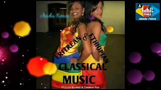 ethiopia: new non stop│classical music 2019│and│eritrean│classical music 2019│ethio eritrea│classica