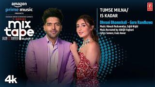Tumse Milna/Is Kadar – Dhvani Bhanushali – Guru Randhawa (Mixtape) Video HD