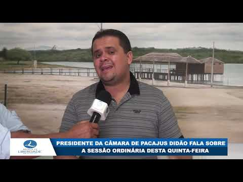 PRESIDENTE DA CÂMARA DE PACAJUS DIDÃO FALA SOBRE A SESSÃO ORDINÁRIA DESTA QUINTA FEIRA