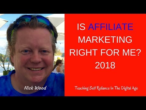 Is affiliate marketing right for me? How to make money online in 2018 Affiliate Marketing