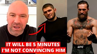 Dana White REVEALS conversation with Khabib will NOT be for convincing him, GOES OFF on UFC 257